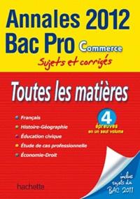 Sylvette Rodriguès et Michel Corlin - Toutes les matières Bac Pro Commerce - Sujets et corrigés.