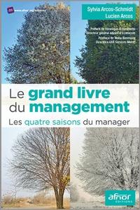 Sylvia Arcos-Schmidt et Lucien Arcos - Le grand livre du management - Les quatre saisons du manager.