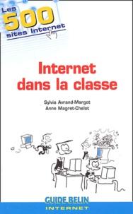 Sylvia Avrand-Margot et Anne Magret-Chelot - Internet dans la classe - Les 500 sites internet.