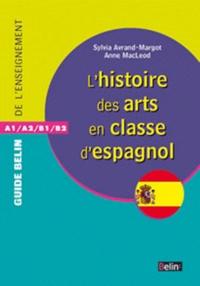 Sylvia Avrand-Margot - L'histoire des arts en classe d'espagnol.