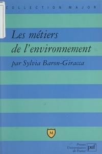 """Sylvia Baron-Giracca et Pascal Gauchon - Les métiers de l'environnement - De nouvelles formations pour un """"avenir vert""""."""
