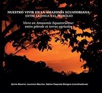 Sylvia Becerra et Laurence Maurice - Nuestro vivir en la Amazonía ecuatoriana: entre la finca y el petróleo.