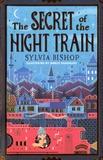 Sylvia Bishop et Marco Guadalupi - Secret of the Night Train.