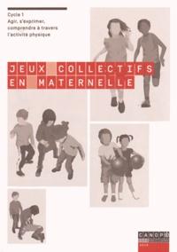 Jeux collectifs en maternelle- Agir, s'exprimer, comprendre à travers l'activité physique Cycle 1 - Sylvia Bouchère |