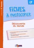 Sylvia Bourget et Christiane Lucotte - Fiches à photocopier Découverte du monde CP.