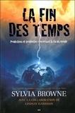 Sylvia Browne - La fin des temps - Prédictions et prophéties concernant la fin du monde.