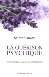 Sylvia Browne - La guérison psychique.