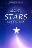 Sylvia Browne - La vie des grandes stars dans l'au-delà.
