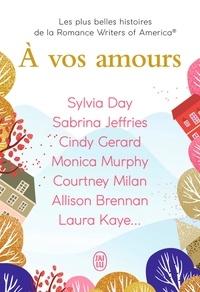 Sylvia Day et Sabrina Jeffries - A vos amours - Anthologie.