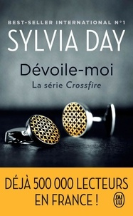 Sylvia Day - Crossfire Tome 1 : Dévoile-moi.