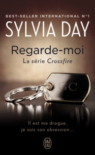 Sylvia Day - Crossfire Tome 2 : Regarde-moi.