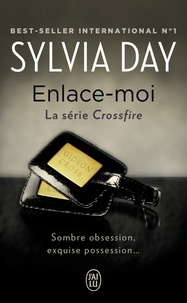 Sylvia Day - Crossfire Tome 3 : Enlace-moi.