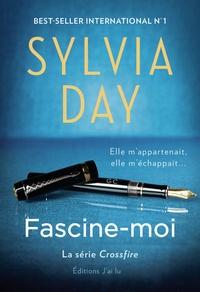 Sylvia Day - Crossfire Tome 4 : Fascine-Moi.