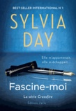 Sylvia Day - Crossfire Tome 4 : Fascine-Moi.