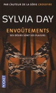 Sylvia Day - Envoûtements - Ses désirs sont ses plaisirs.