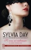 Sylvia Day - La série Georgian Tome 3 : Si vous m'embrassez.
