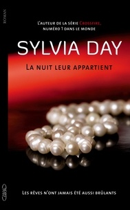 Sylvia Day - La nuit leur appartient Tome 1 : Les rêves n'ont jamais été aussi brûlants.