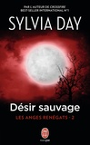 Sylvia Day - Les anges renégats Tome 2 : Désir sauvage.