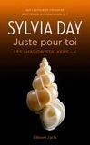 Sylvia Day et Cécile Beck - Les Shadow Stalkers (Tome 4) - Juste pour toi.