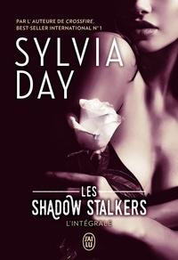 Sylvia Day - Les Shadow Stalkers - L'intégrale.