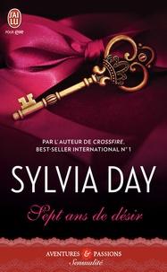 Sylvia Day - Sept ans de désir.