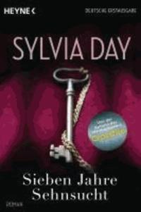 Sylvia Day - Sieben Jahre Sehnsucht.