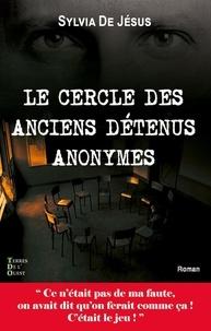 Sylvia De Jésus - Le cercle des anciens détenus anonymes.