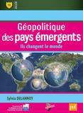 Sylvia Delannoy - Géopolitique des pays émergents - Ils changent le monde.