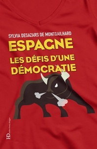 Sylvia Desazars de Montgailhard - Espagne, les défis d'une démocratie.