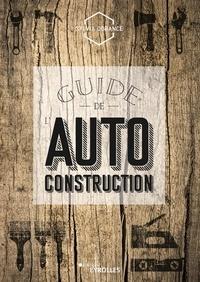 Sylvia Dorance - Guide de l'autoconstruction.