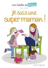Sylvia Douyé - Je suis une super maman !.