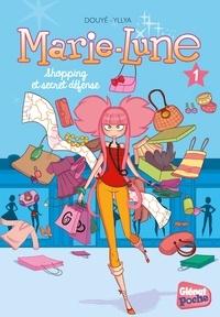 Sylvia Douyé - Marie-Lune Tome 1 : Shopping et secret défense.