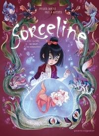 Sylvia Douyé et Paola Antista - Sorceline Tome 2 : La fille qui aimait les animonstres.