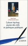Sylvia Faure et Marie-Carmen Garcia - Culture hip-hop, jeunes des cités et politiques publiques.