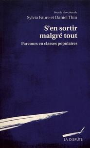Sylvia Faure et Daniel Thin - S'en sortir malgré tout - Parcours en classes populaires.
