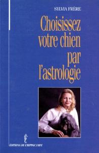 Sylvia Frère - Choisissez votre chien par l'astrologie.