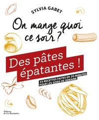 Sylvia Gabet - Des pâtes épatantes ! - 35 recettes faites en 20 minutes pour les soirs de semaine.