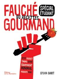 Fauché gourmand spécial étudiant- 80 recettes - Sylvia Gabet |