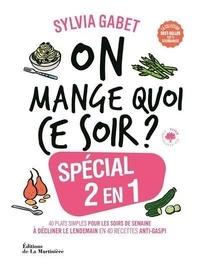 Sylvia Gabet - Spécial 2 en 1 - 40 plats simples pour les soirs de semaine à décliner le lendemain en 40 recettes anti-gaspi.