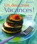 Sylvia Gabet - Un, deux, trois Vacances ! - 1 Couper 2 Mélanger 3 Cuire.