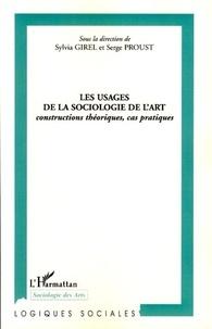 Sylvia Girel et Serge Proust - Les usages de la sociologie de l'art - Constructions théoriques, cas pratiques. 2e congrès de l'Association française de sociologie-2006..