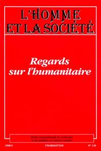 Goodtastepolice.fr L'HOMME ET LA SOCIETE NUMERO 129 1998/3 : REGARDS SUR L'HUMANITAIRE Image