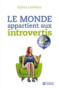 Sylvia Loehken - Le monde appartient aux introvertis.
