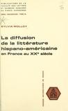 Sylvia Molloy et  Faculté des Lettres et Science - La diffusion de la littérature hispano-américaine en France au XXe siècle.