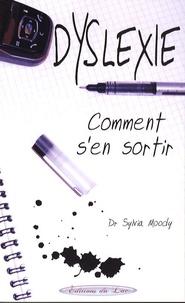 Sylvia Moody - Dyslexie - Comment s'en sortir.