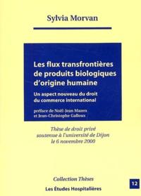 Les flux transfrontières de produits biologiques dorigine humaine. Un aspect nouveau du droit du commerce international.pdf