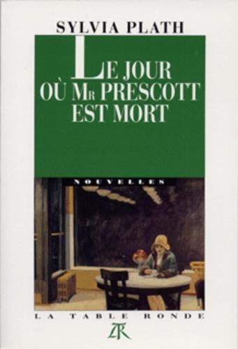 Sylvia Plath - Le Jour où Mr Prescott est mort.