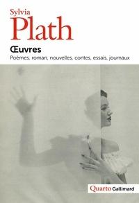Sylvia Plath - Oeuvres - Poèmes, roman, nouvelles, contes, essais, journaux.