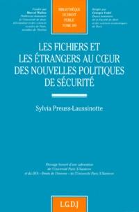 Sylvia Preuss-Laussinotte - Les fichiers et les étrangers au coeur des nouvelles politiques de sécurité.