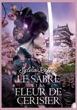 Sylvia Raffin - Le Sabre et la Fleur de Cerisier.